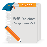 PHP from A-Zend for the New Programmer Online Training Course - Money Saving Bundle!